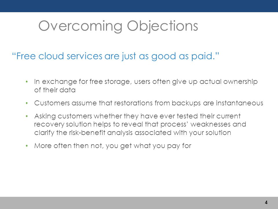 """""""Free cloud services are just as good as paid."""" In exchange for free storage, users often give up actual ownership of their data Customers assume that"""