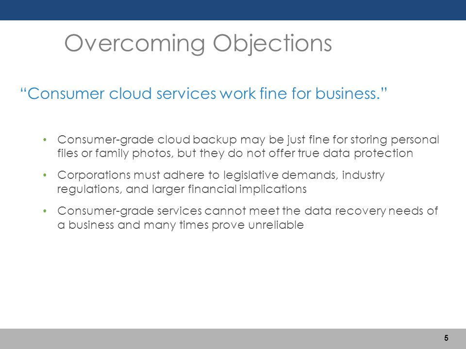 """""""Consumer cloud services work fine for business."""" Consumer-grade cloud backup may be just fine for storing personal files or family photos, but they d"""