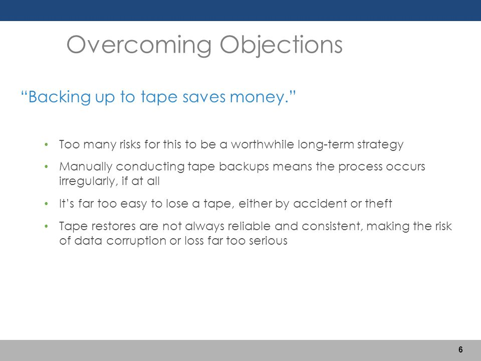 """""""Backing up to tape saves money."""" Too many risks for this to be a worthwhile long-term strategy Manually conducting tape backups means the process occ"""
