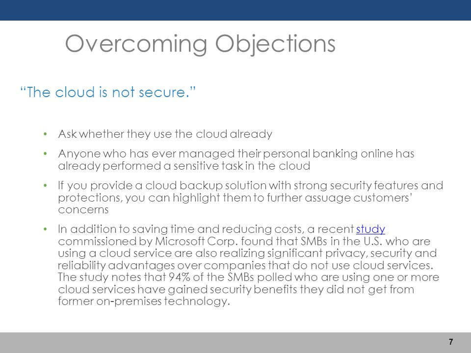 """""""The cloud is not secure."""" Ask whether they use the cloud already Anyone who has ever managed their personal banking online has already performed a se"""