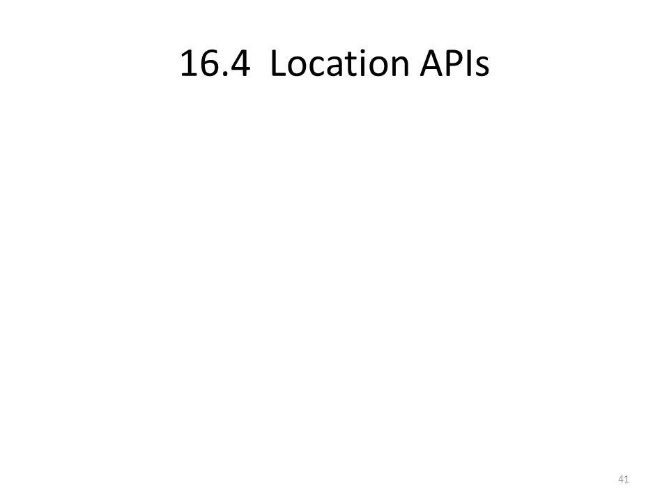 16.4 Location APIs 41