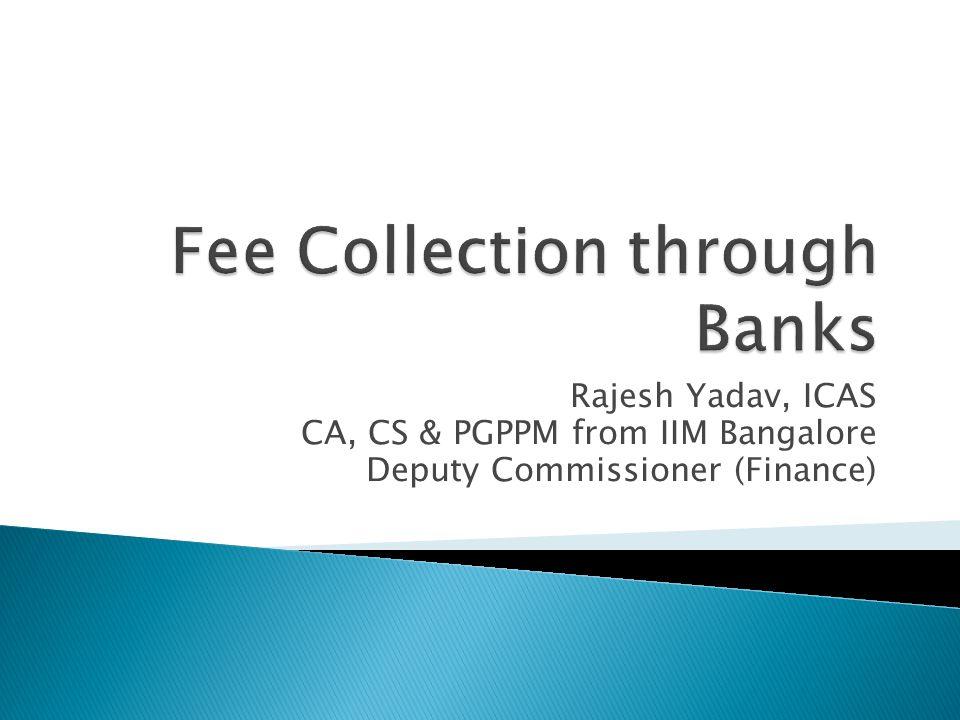Rajesh Yadav, ICAS CA, CS & PGPPM from IIM Bangalore Deputy Commissioner (Finance)
