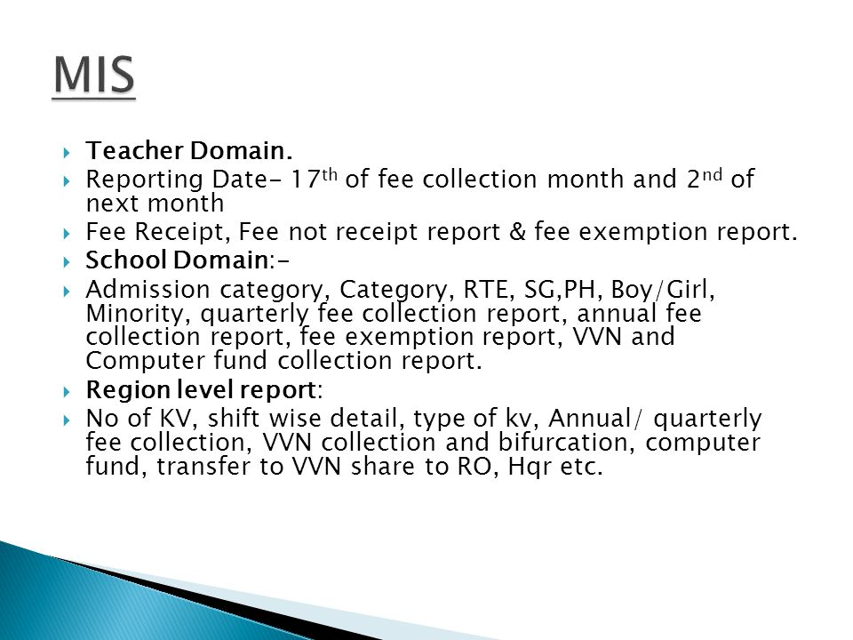  Teacher Domain.  Reporting Date- 17 th of fee collection month and 2 nd of next month  Fee Receipt, Fee not receipt report & fee exemption report.