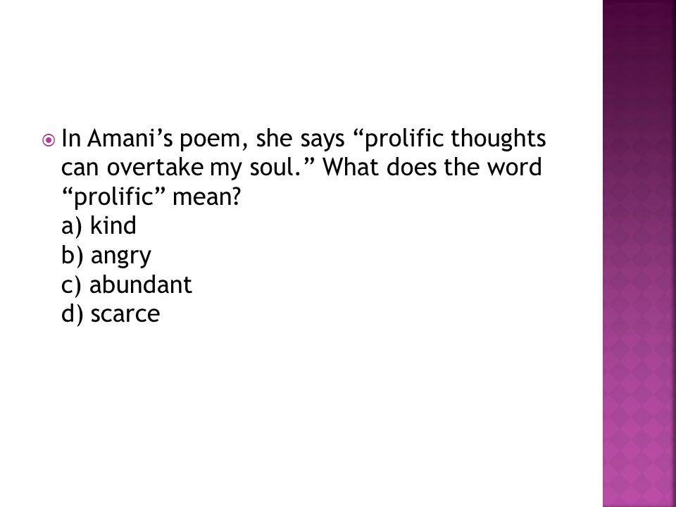  In Amani's poem, she says prolific thoughts can overtake my soul. What does the word prolific mean.