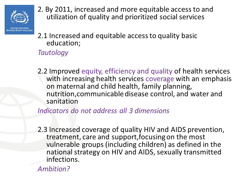 2. By 2011, increased and more equitable access to and utilization of quality and prioritized social services 2.1 Increased and equitable access to qu