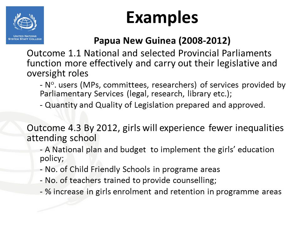 Examples Papua New Guinea (2008-2012) Outcome 1.1 National and selected Provincial Parliaments function more effectively and carry out their legislati
