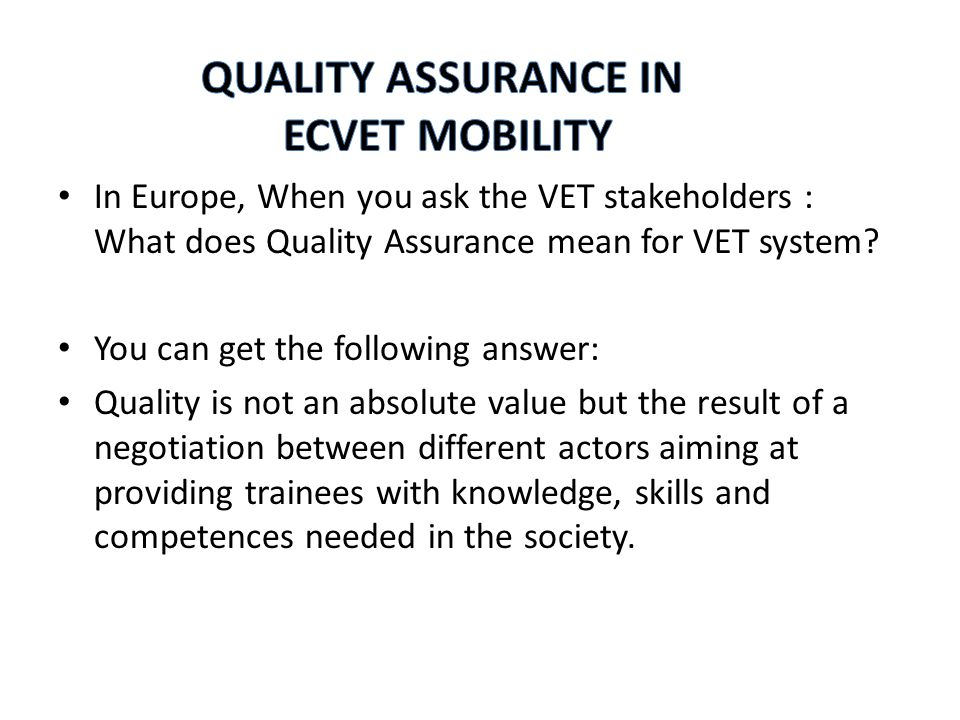 Since 2010 EQAVET (European Quality Assurance Reference Framework for Vocational Education and Training) has identified cooperation with ECVET (European Credit System in Vocational Education and Training) and EQF (European Qualifications Framework) as an important priority in ensuring the sustainability of the EU tools.