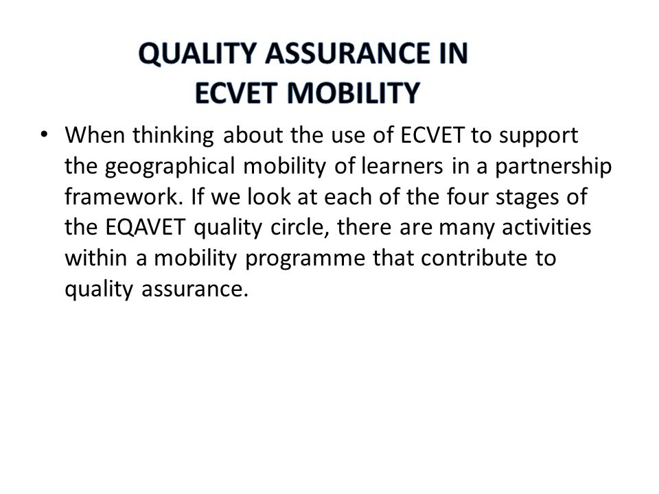 ECVET Promoters often use ECVET's technical specifications which include elements of quality assurance e.g.