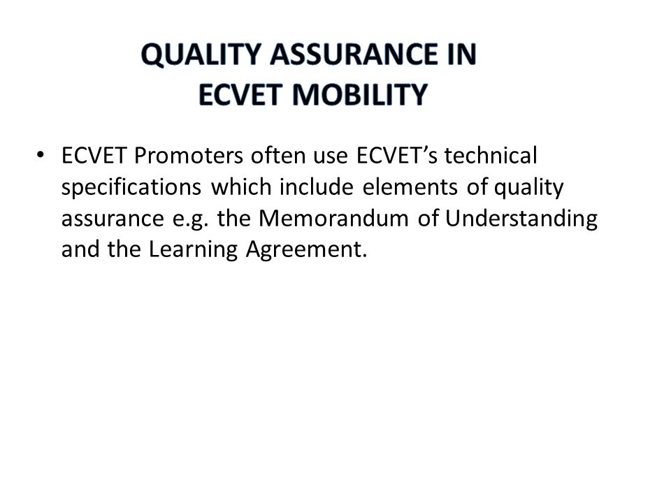 ECVET promoters see the ECVET technical specifications as containing elements of quality assurance.