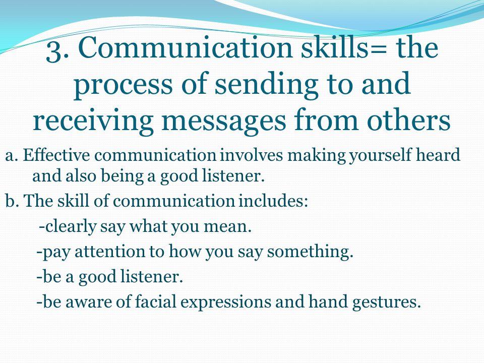 2. Social Health Skills = 2 skills essential to good social health a.