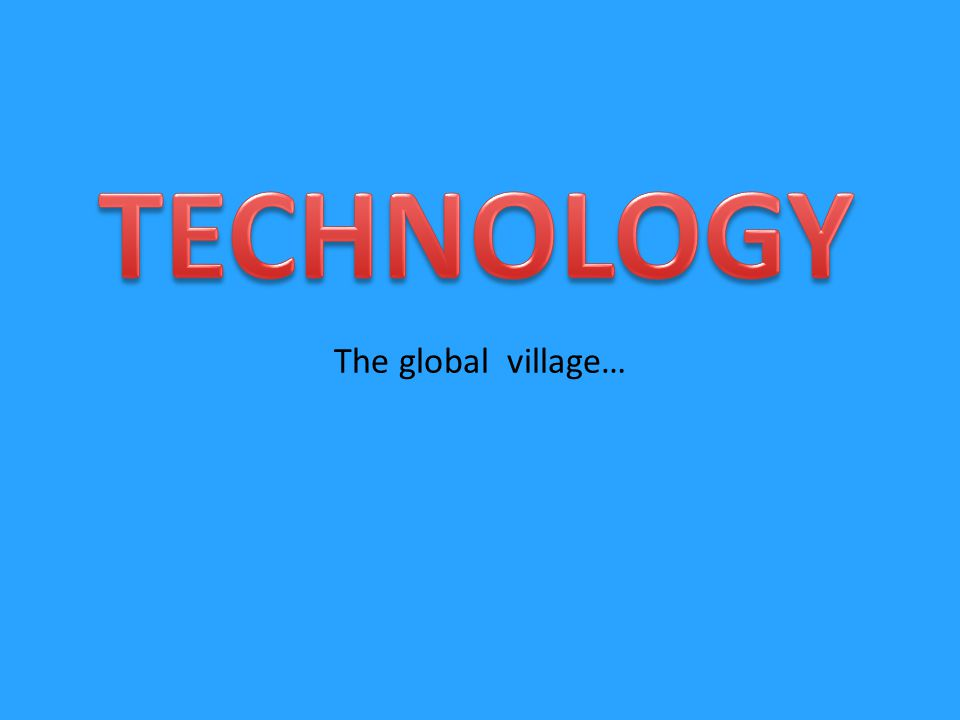 The global village…