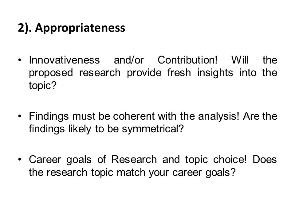 Contd…… Does the topic relate to your field of study or the idea you are interested in .