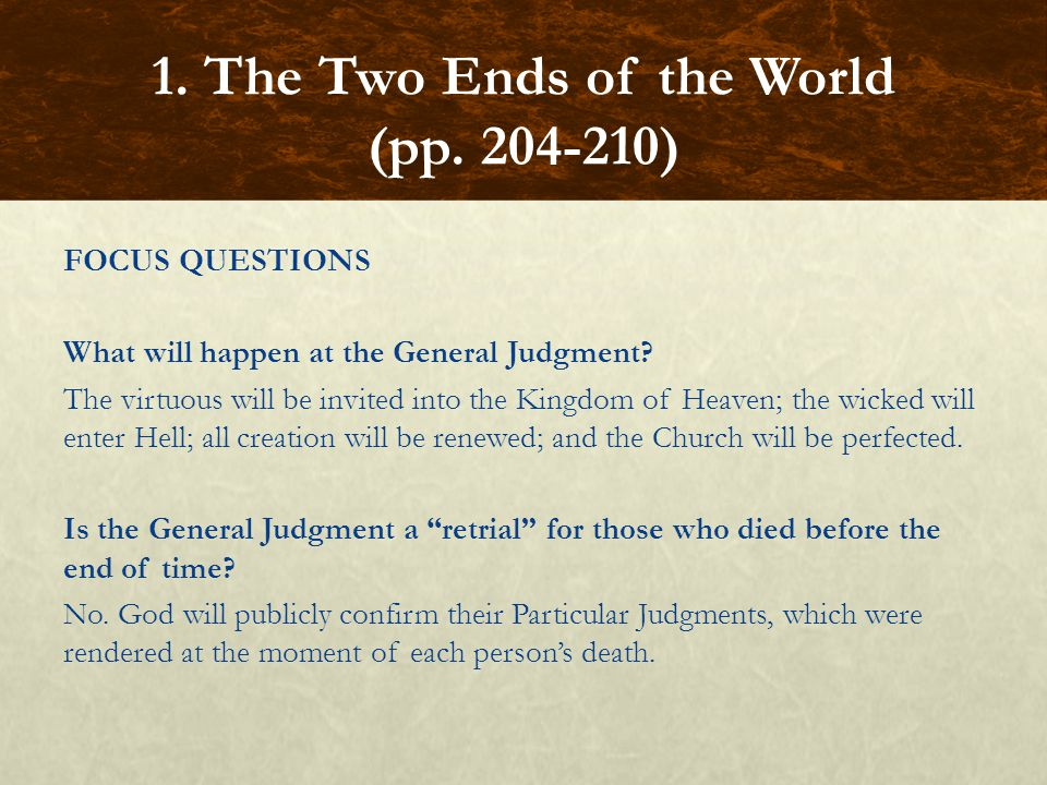 FOCUS QUESTIONS What will happen at the General Judgment.