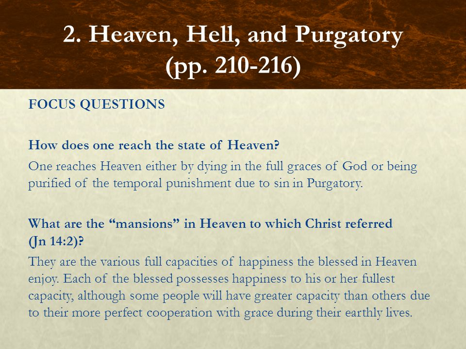 FOCUS QUESTIONS How does one reach the state of Heaven.