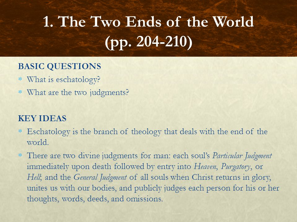 BASIC QUESTIONS  What is eschatology. What are the two judgments.
