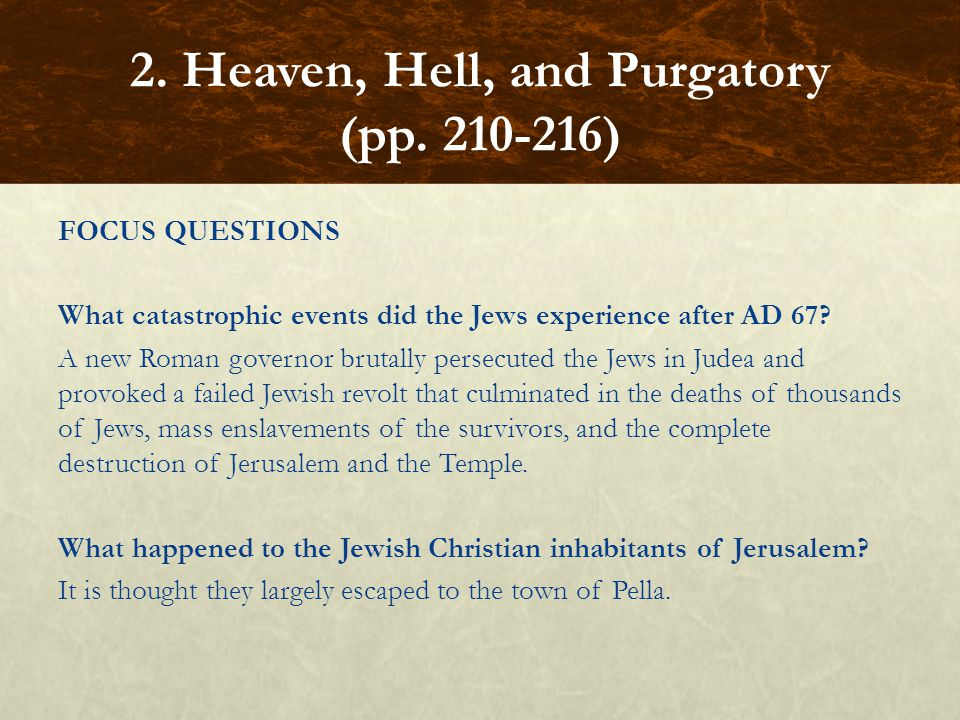 FOCUS QUESTIONS What catastrophic events did the Jews experience after AD 67.
