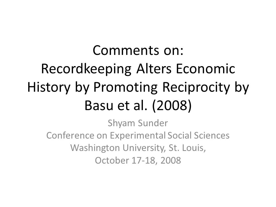 Comments on: Recordkeeping Alters Economic History by Promoting Reciprocity by Basu et al.