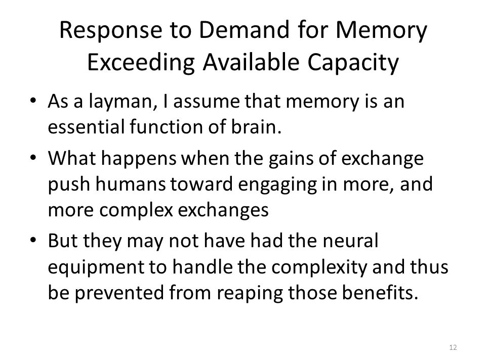 12 Response to Demand for Memory Exceeding Available Capacity As a layman, I assume that memory is an essential function of brain.