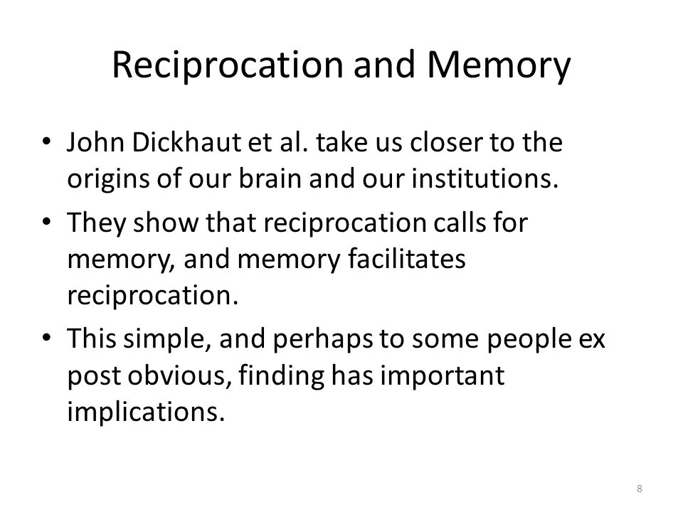 8 Reciprocation and Memory John Dickhaut et al.