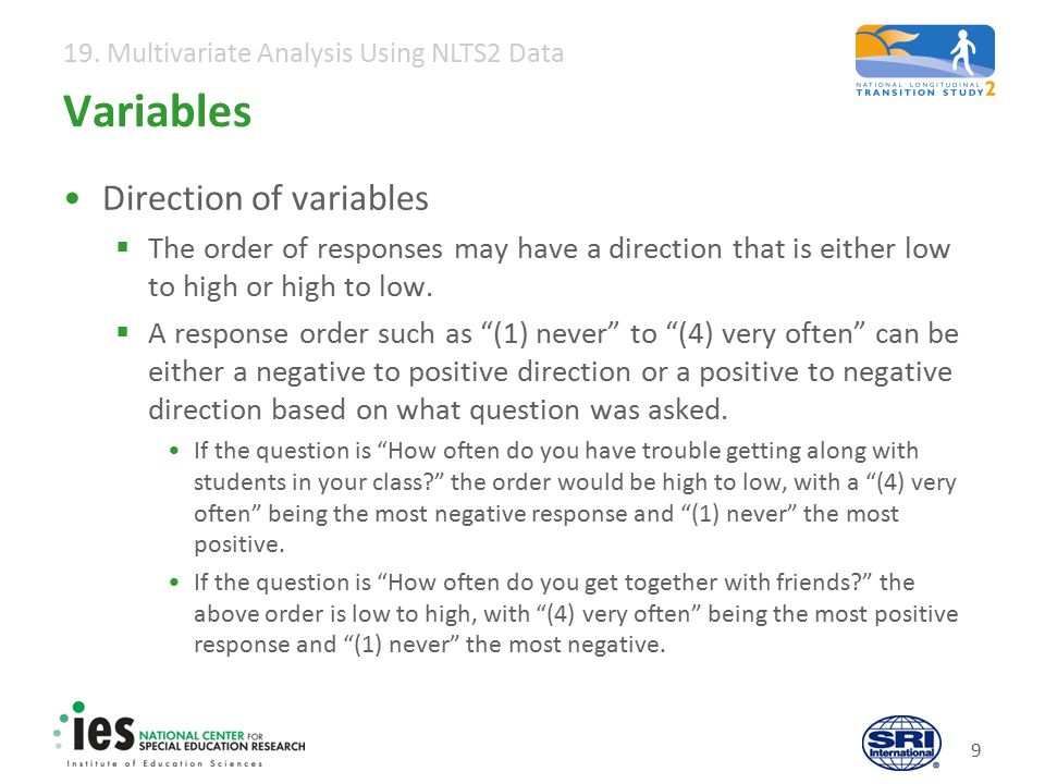 19. Multivariate Analysis Using NLTS2 Data 9 Variables Direction of variables  The order of responses may have a direction that is either low to high