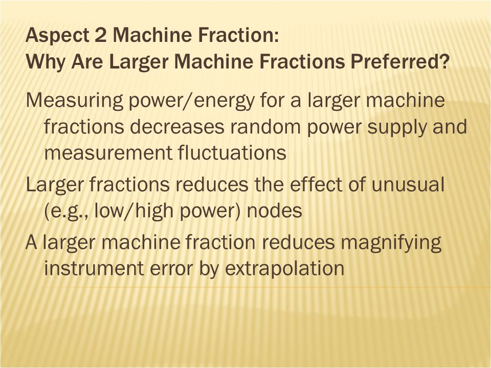 Aspect 2 Machine Fraction: Why Are Larger Machine Fractions Preferred.