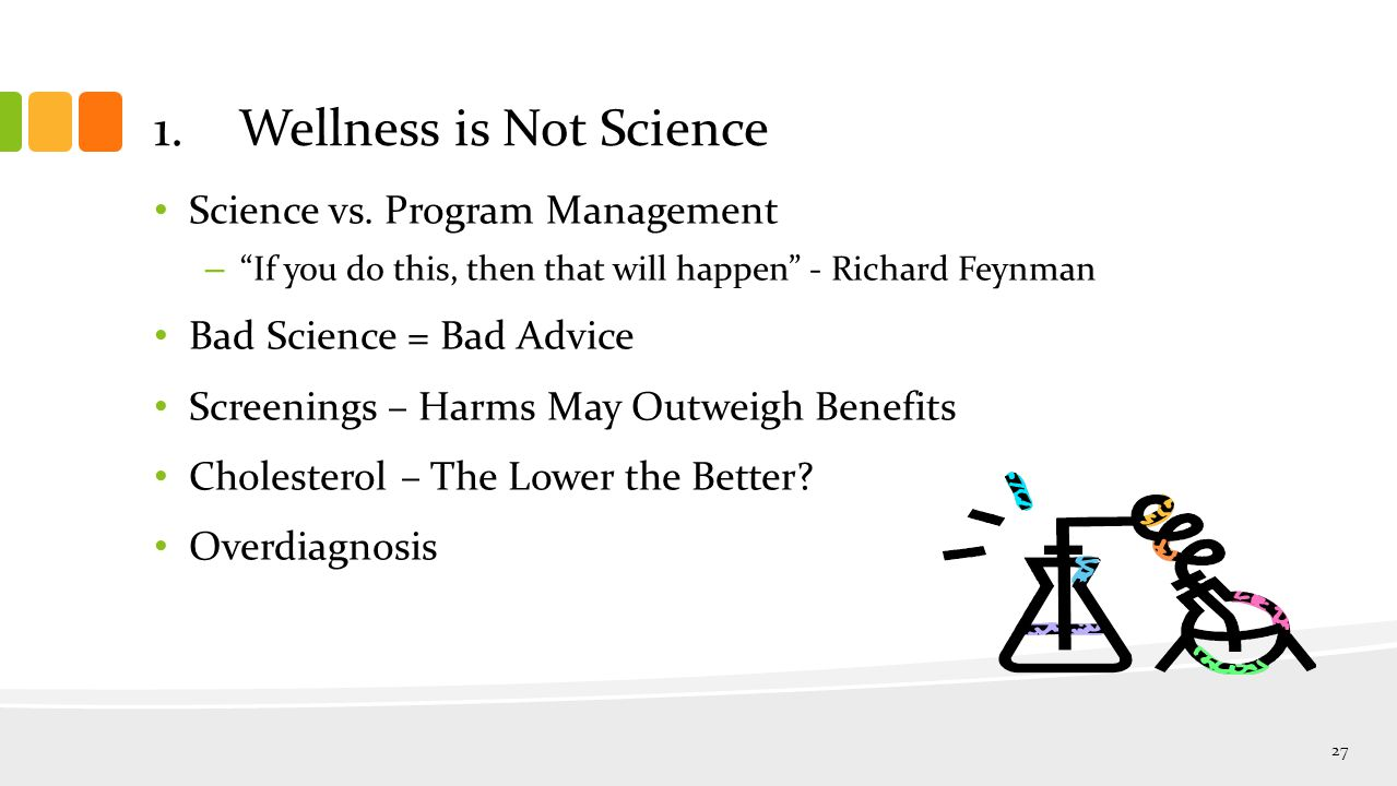 1.Wellness is Not Science Science vs.