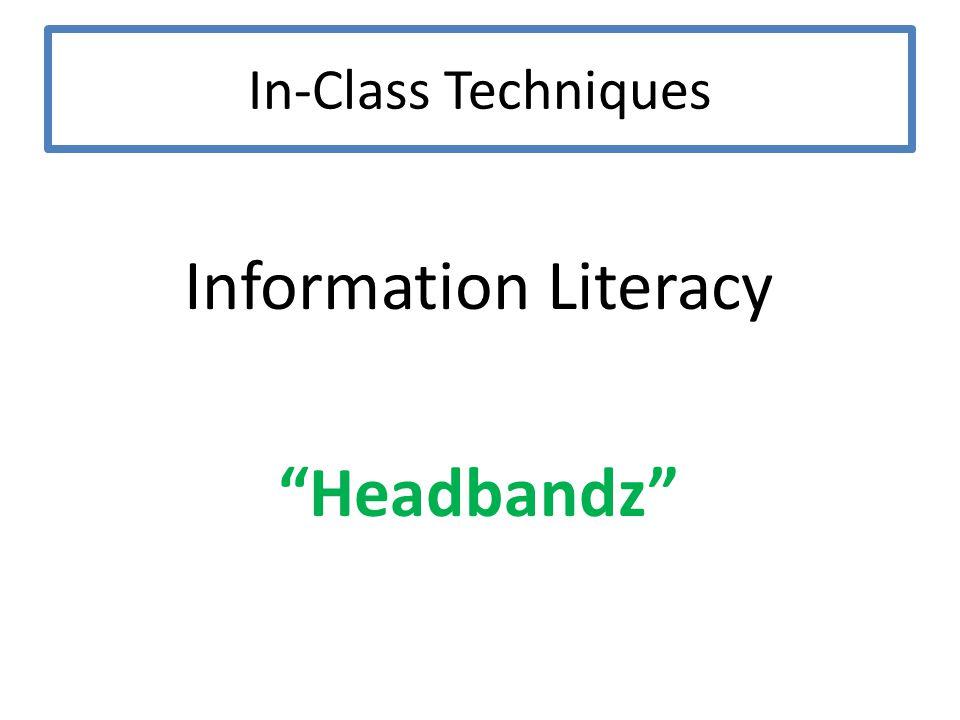 In-Class Techniques Information Literacy Headbandz
