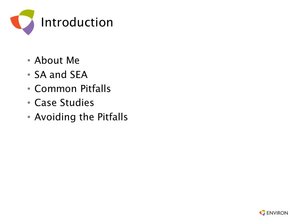 Introduction About Me SA and SEA Common Pitfalls Case Studies Avoiding the Pitfalls