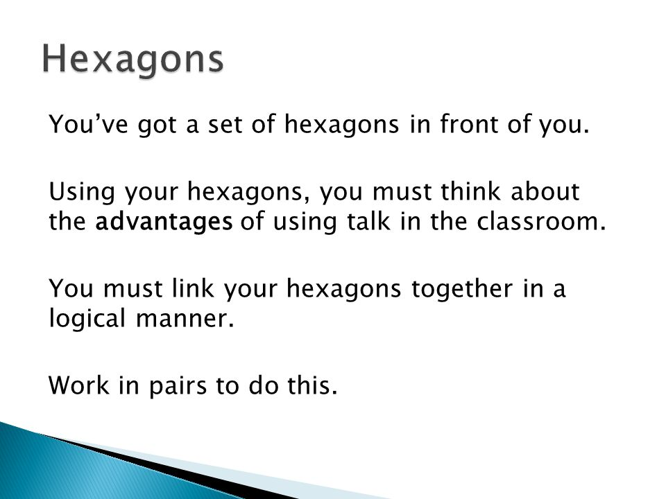 You've got a set of hexagons in front of you.