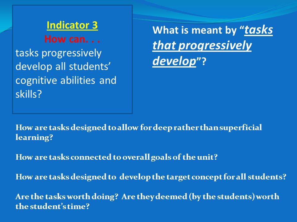 How are tasks designed to allow for deep rather than superficial learning.