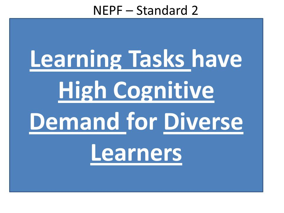 NEPF – Standard 2 Learning Tasks have High Cognitive Demand for Diverse Learners