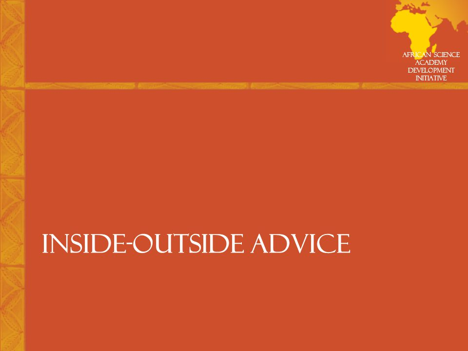 African Science Academy Development Initiative INSIDE-OUTSIDE ADVICE