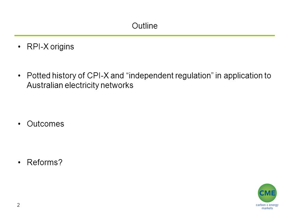 Outline 2 RPI-X origins Potted history of CPI-X and independent regulation in application to Australian electricity networks Outcomes Reforms