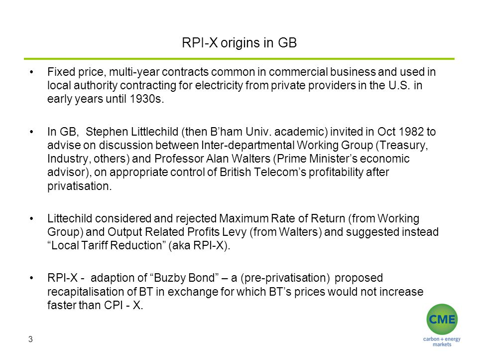 RPI-X origins in GB Fixed price, multi-year contracts common in commercial business and used in local authority contracting for electricity from private providers in the U.S.