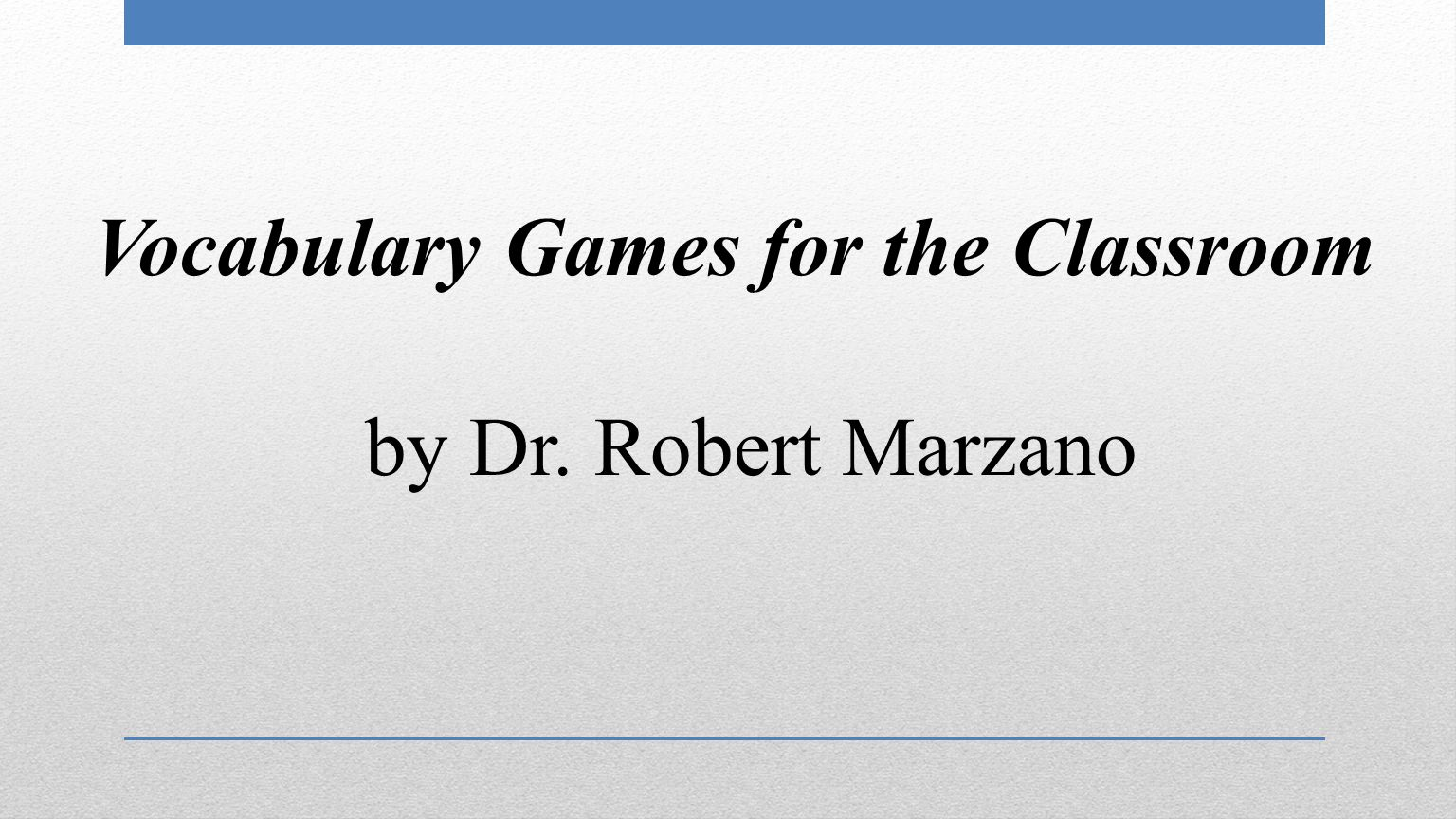 Vocabulary Games for the Classroom by Dr. Robert Marzano