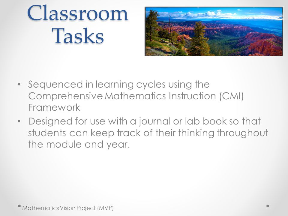Classroom Tasks Sequenced in learning cycles using the Comprehensive Mathematics Instruction (CMI) Framework Designed for use with a journal or lab bo