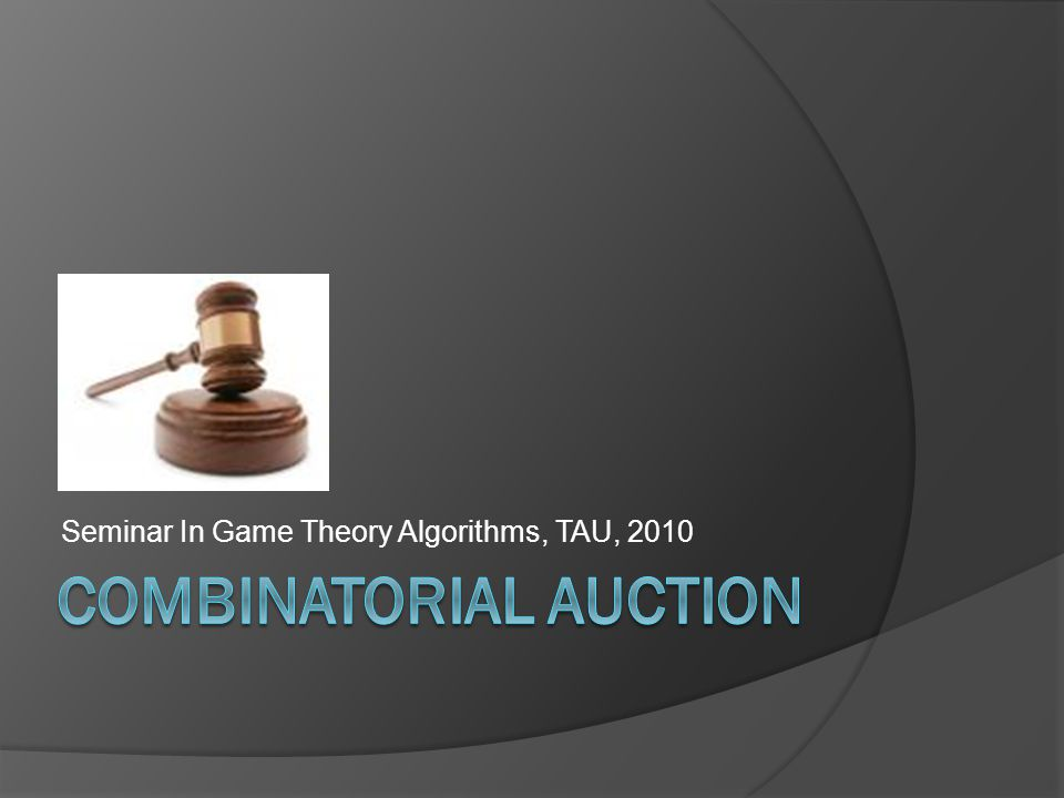 Seminar In Game Theory Algorithms, TAU, 2010