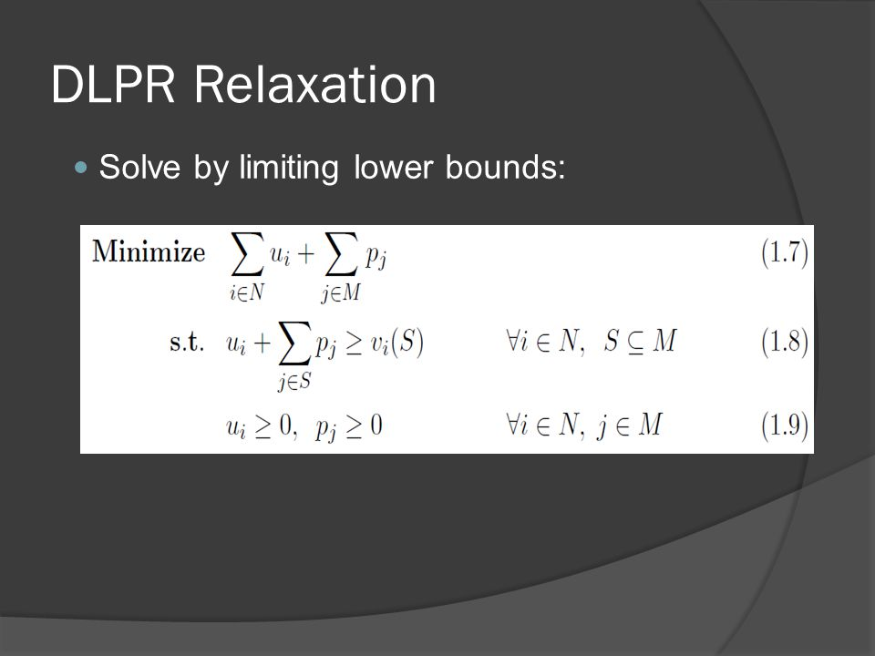 DLPR Relaxation Solve by limiting lower bounds: