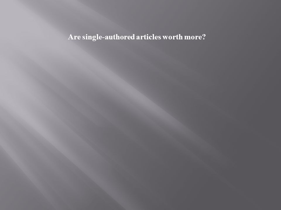 Are single-authored articles worth more