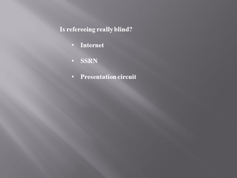 Is refereeing really blind Internet SSRN Presentation circuit