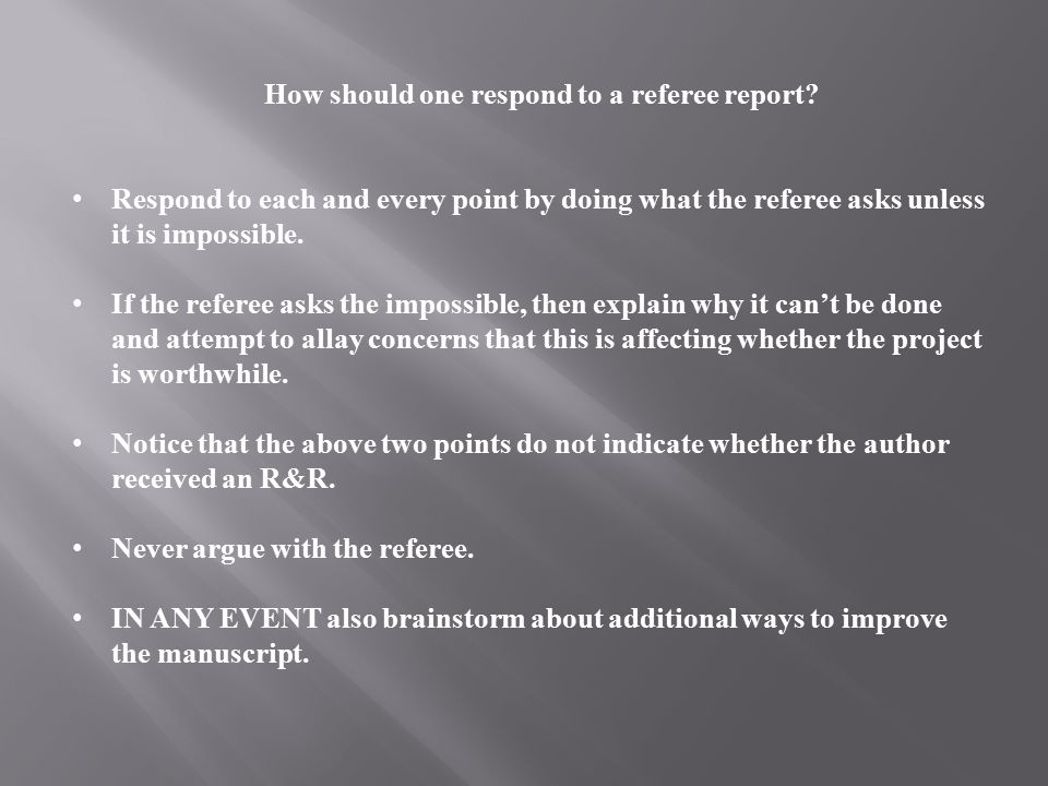 How should one respond to a referee report.