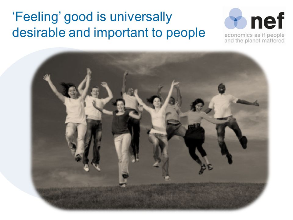 'Feeling' good is universally desirable and important to people