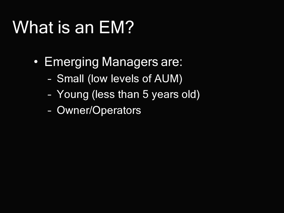 Typical Manager Lifecycle AUM Time Emerging Managers