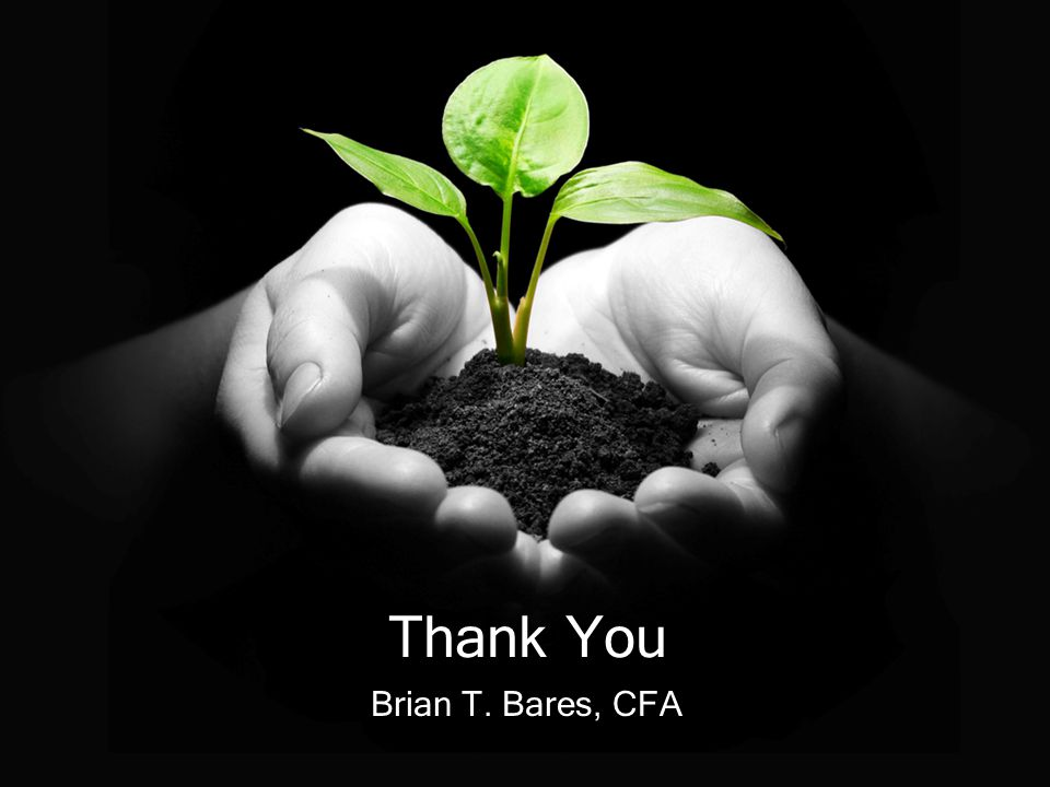 Thank You Brian T. Bares, CFA