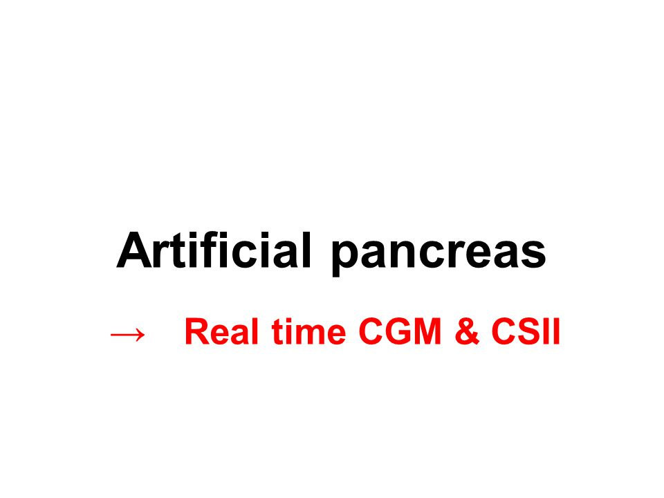 Artificial pancreas → Real time CGM & CSII