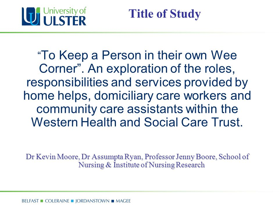 Title of Study To Keep a Person in their own Wee Corner .