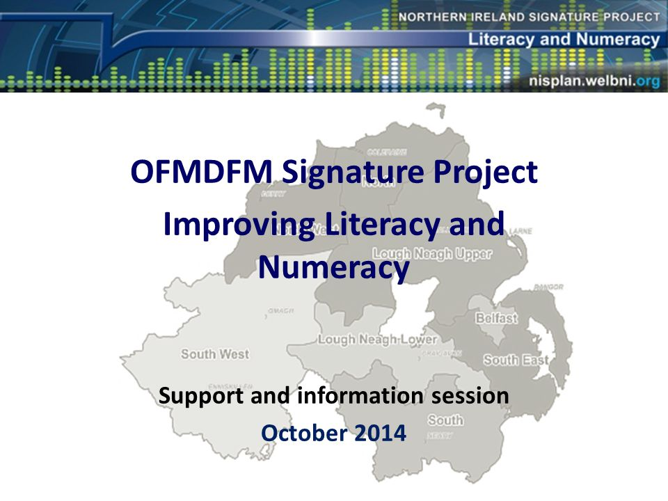 Omm OFMDFM Signature Project Improving Literacy and Numeracy Support and information session October 2014
