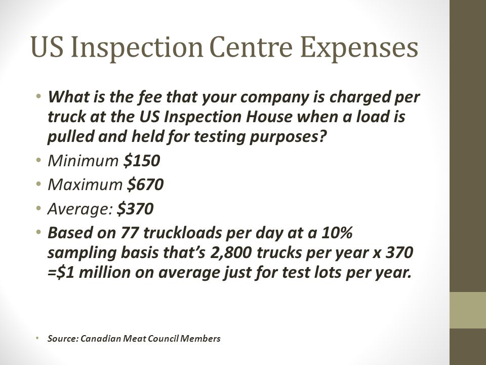 US Inspection Centre Expenses What is the fee that your company is charged per truck at the US Inspection House when a load is pulled and held for tes