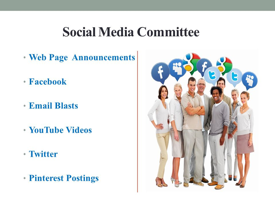 Social Media Committee Web Page Announcements Facebook Email Blasts YouTube Videos Twitter Pinterest Postings