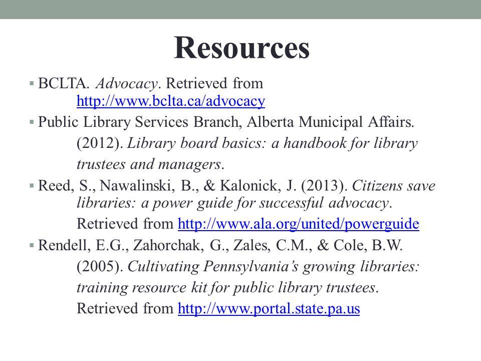  BCLTA. Advocacy. Retrieved from http://www.bclta.ca/advocacy http://www.bclta.ca/advocacy  Public Library Services Branch, Alberta Municipal Affair